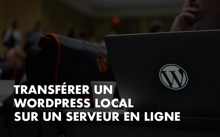 Photo d'illustration de l'article Transférer un Wordpress local sur un serveur en ligne !